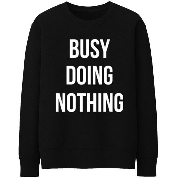 Busy Doing Nothing Black Sweater