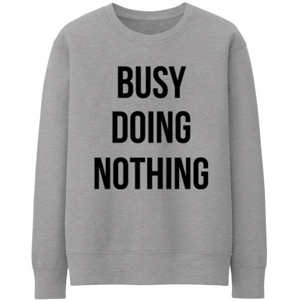 Busy Doing Nothing Gray Sweater