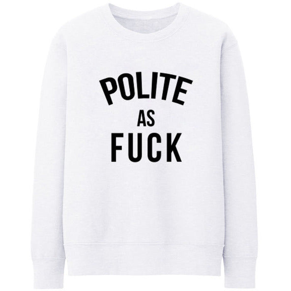 Polite As FUCK White Sweater