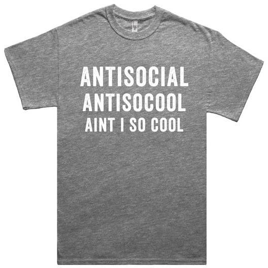 Antisocial Antisocool Aint I So Cool Gray T-Shirt