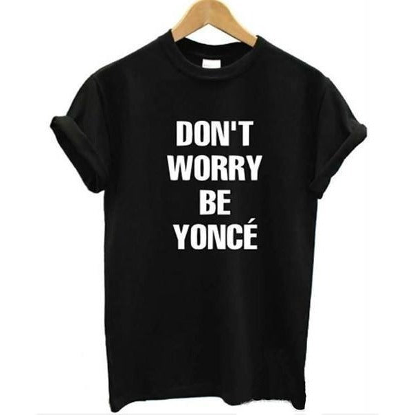 Shirts - Don't Worry BeYoncé Black T-Shirt