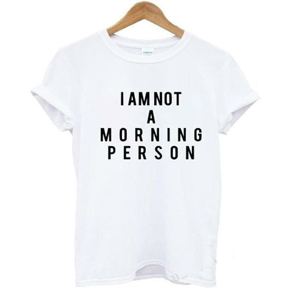 Shirts - I Am Not A Morning Person White T-Shirt