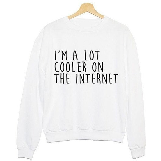 Sweater - I'm A Lot Cooler On The Internet White Sweater