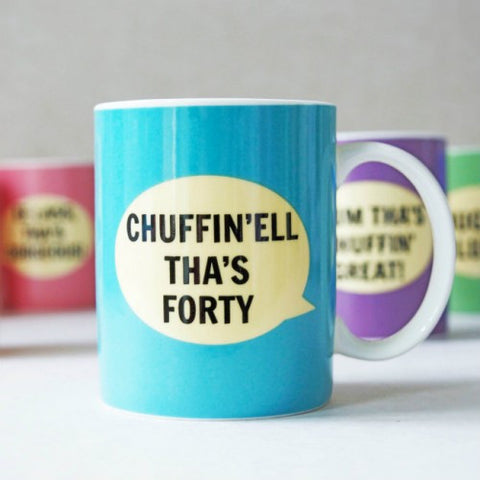 Dialectable 'Chuffin'ell Tha's Forty' Mug