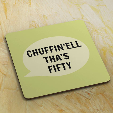 Dialectable - 'Chuffin'ell Tha's Fifty' Coaster