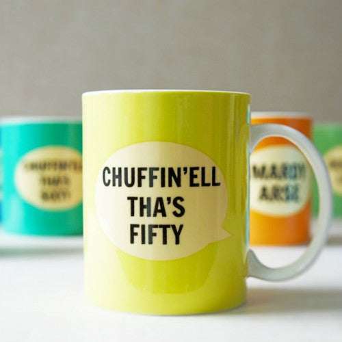 Dialectable 'Chuffin'ell Tha's Fifty' Mug