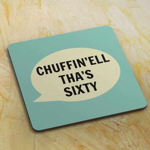 Dialectable - 'Chuffin'ell Tha's Sixty' Coaster