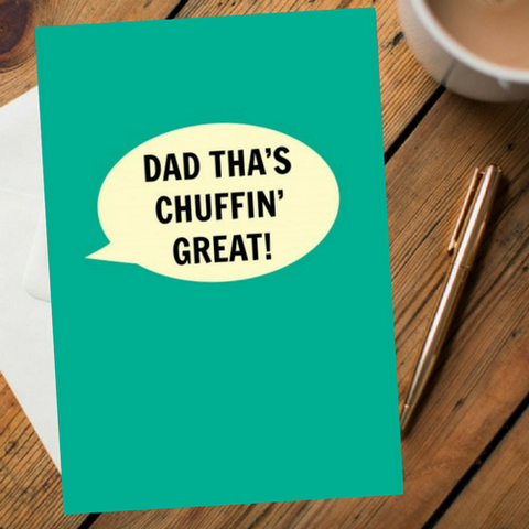Dialectable - 'Dad Tha's Chuffin' Great' Card