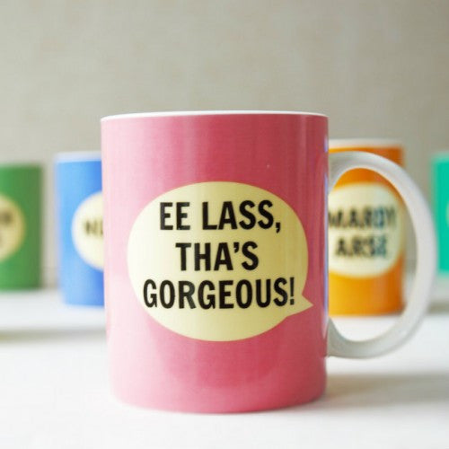 Dialectable - 'Ee Lass Tha's Gorgeous' Mug