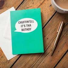 Dialectable 'Chuffin'Ell It's Tha Buthday' Card