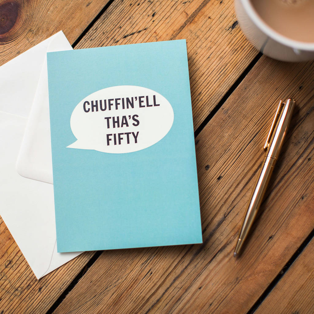 Dialectable - 'Chuffin'Ell Tha's Fifty' Card