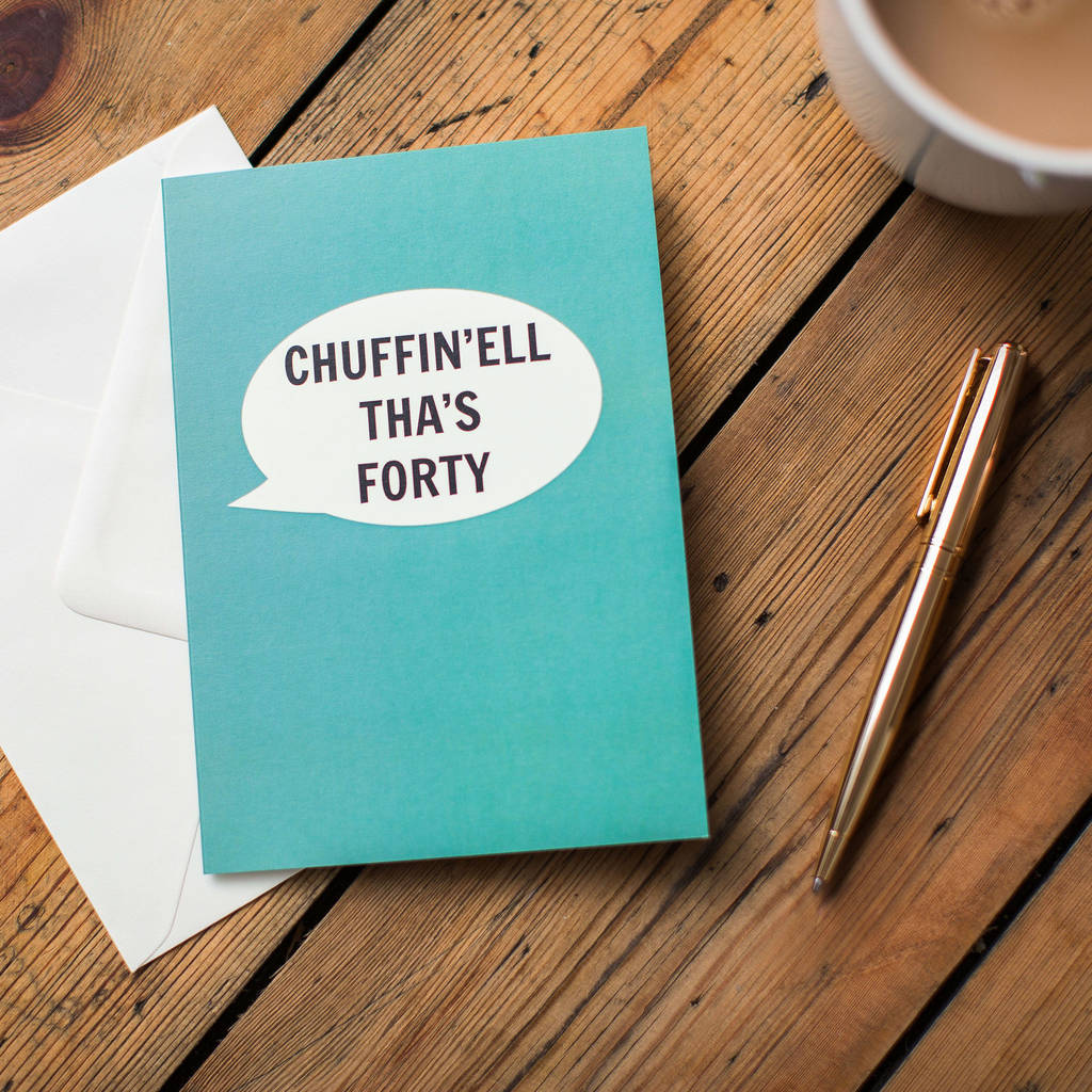 Dialectable - 'Chuffin'Ell Tha's Forty' Card