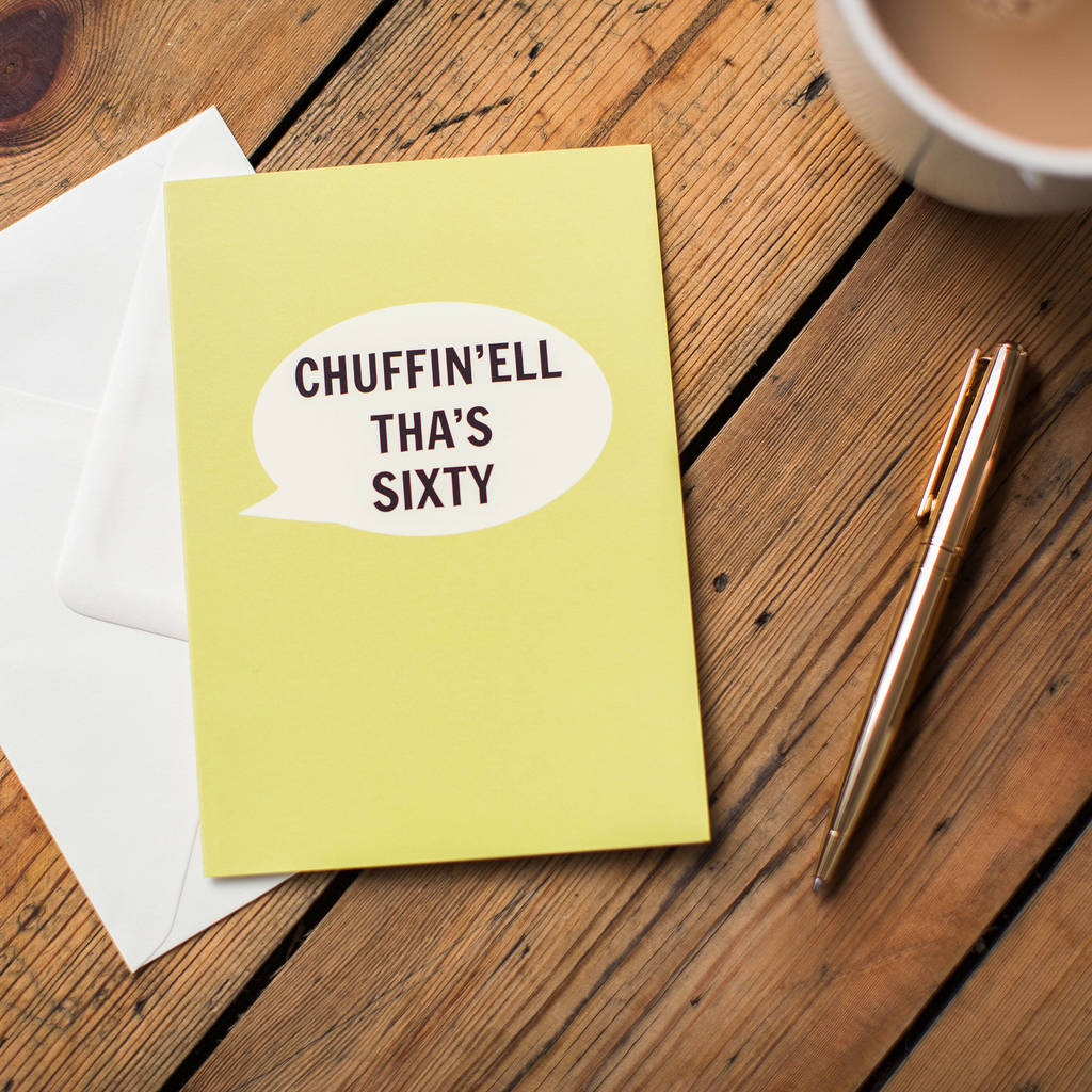 Dialectable 'Chuffin'Ell Tha's Sixty' Card