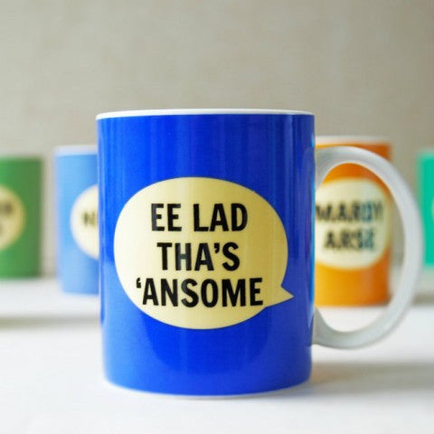 Dialectable - 'Ee Lad Tha's 'Ansome' Mug