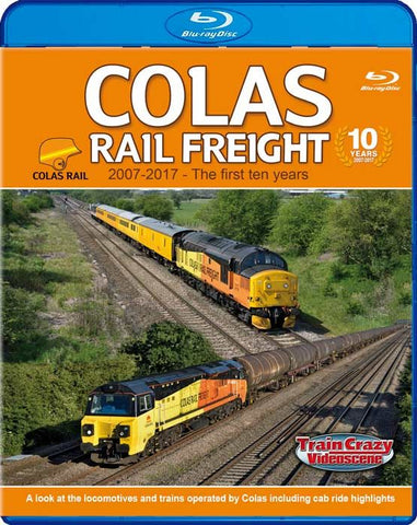 Colas Rail Freight 2007-2017 - The First Ten Years (1080p HD)