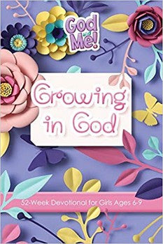 God and Me! Growing in God: 52-Week Devotional for Girls