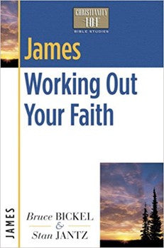 Christianity 101 - James: Working Out Your Faith