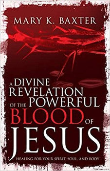 A Divine Revelation of the Powerful Blood of Jesus