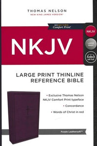 NKJV Comfort Large Print Thinline Reference Bible - Purple LeatherTouch