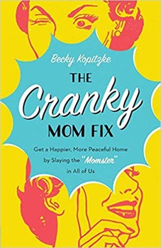 The Cranky Mom Fix