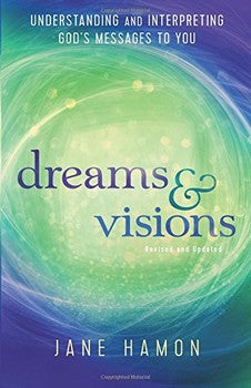 Dreams and Visions: Understanding and Interpreting God's Messages to You (Rev. and Updated)