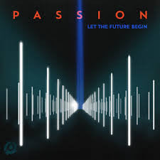 Passion: Let the Future Begin CD