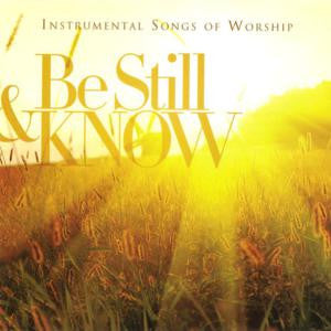 Be Still and Know - Instrumental Songs of Worship