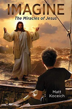 Imagine #5: The Miracles of Jesus