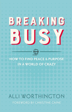 Breaking Busy: How to Find Peace