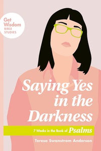 Saying Yes in the Darkness