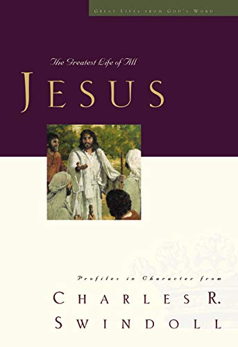 Jesus: The Greatest Life of All - Great Lives Series