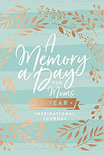 A Memory a Day for Moms: A 5-Year Inspirational Journal (Hardcover)