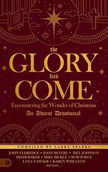 The Glory Has Come: Advent Devotional
