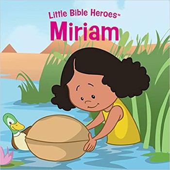 Little Bible Heroes: Miriam