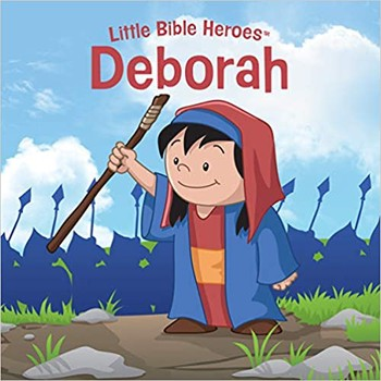 Little Bible Heroes: Deborah