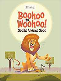 Boohoo to Woohoo! God Is Always Good (Hardcover)