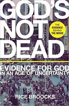 God's Not Dead: Evidence for God in an Age of Uncertainty (Hardcover)