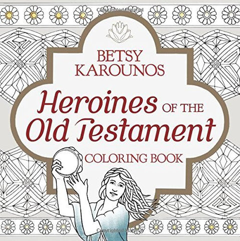Colouring Book - Heroines of the Old Testament