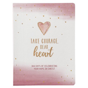Take Courage,  Dear Heart Devotional