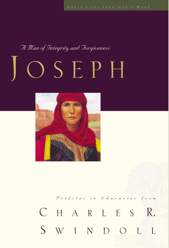 Joseph: A Man of Integrity and Forgiveness - Great Lives Series