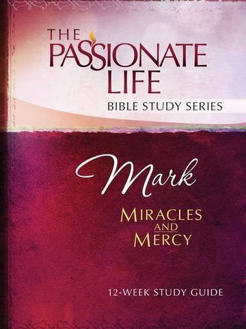 Mark: Miracles and Mercy Study Guide