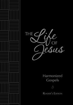 The Life of Jesus: Harmonized Gospels