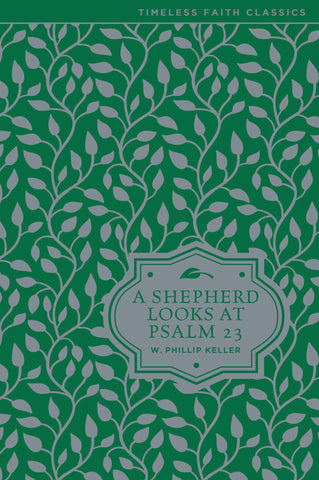 A Shepherd Looks At Psalm 23 Hardcover