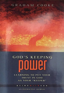Being with God #7: God's Keeping Power