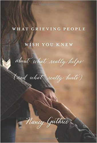 What Grieving People Wish You Knew