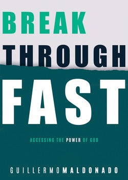 Breakthrough Fast: Accessing the Power of God