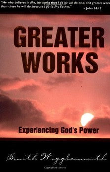 Greater Works: Experiencing God's Power