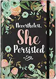 Journal - Nevertheless, She Persisted