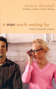 Man Worth Waiting For: How To Avoid a Bozo
