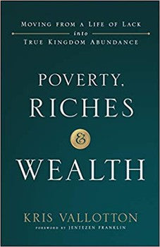 Poverty, Riches, & Wealth